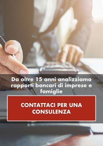 Da oltre 15 anni analizziamo rapporti bancari di imprese e famiglie. CONTATTACI PER UNA CONSULENZA.
