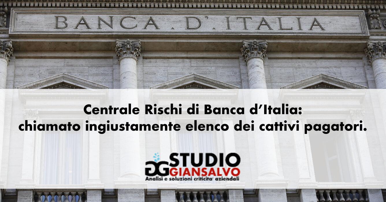 Centrale Rischi di Banca d'Italia: chiamato ingiustamente elenco dei cattivi pagatori.