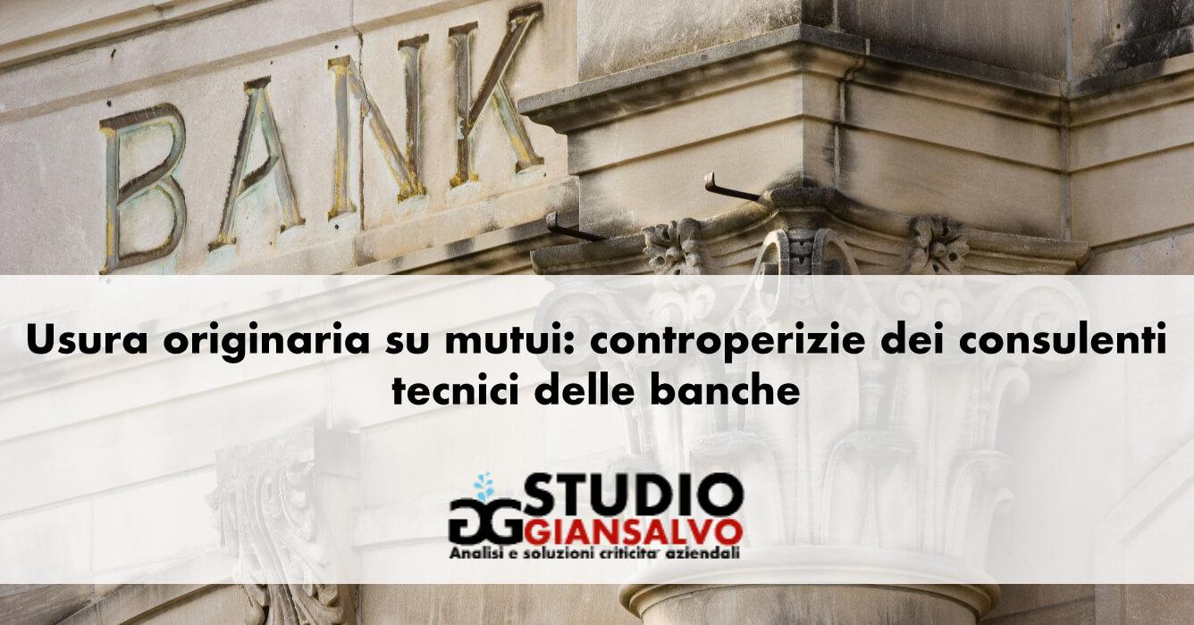 Usura originaria su mutui: controperizie dei consulenti tecnici delle banche