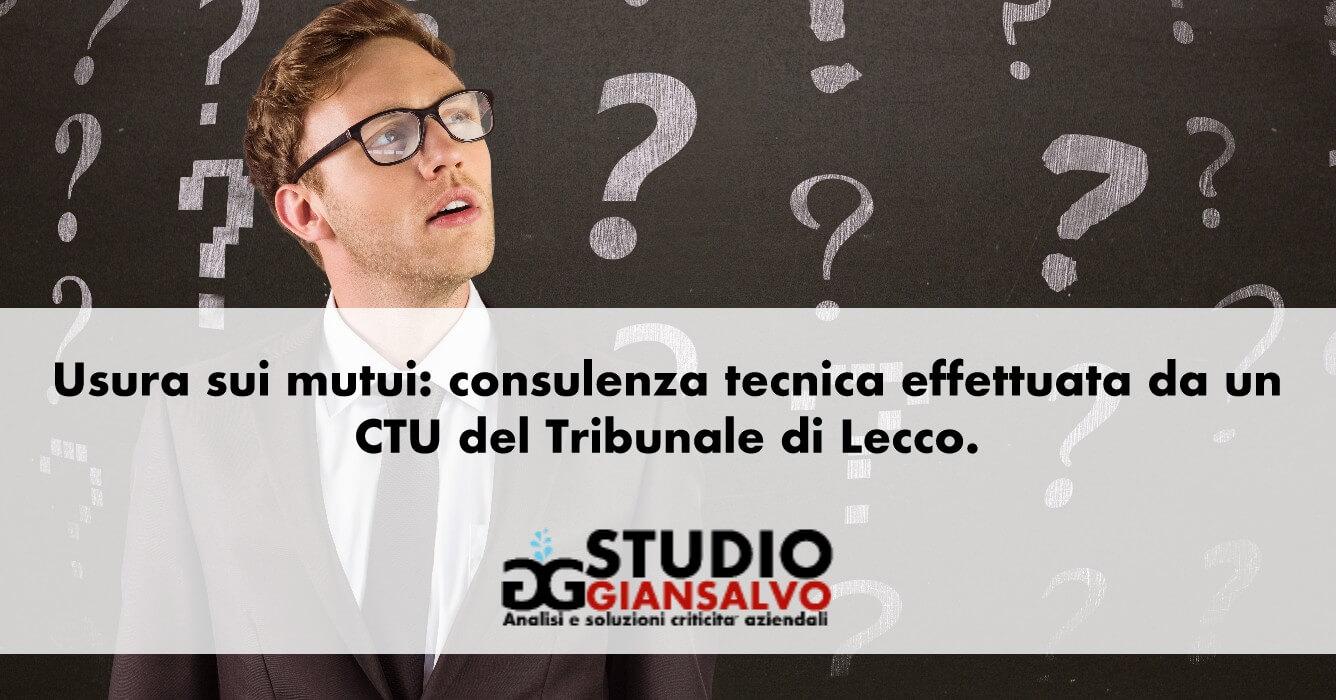 Usura sui mutui: consulenza tecnica effettuata da un CTU del Tribunale di Lecco.